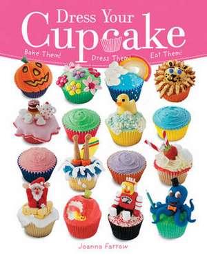 Dress Your Cupcake de Joanna Farrow