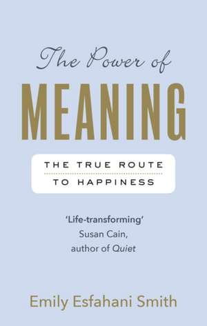 The Power of Meaning de Emily Esfahani Smith