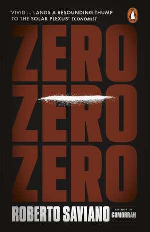 Zero Zero Zero de Roberto Saviano