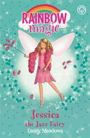 Rainbow Magic: Jessica The Jazz Fairy de Daisy Meadows