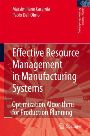 Effective Resource Management in Manufacturing Systems: Optimization Algorithms for Production Planning de Massimiliano Caramia
