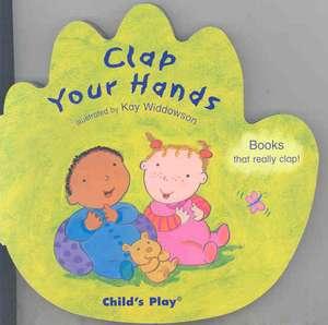 Clap Your Hands de Kay Widdowson