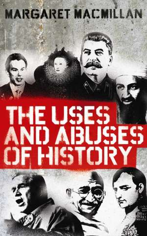 The Uses and Abuses of History de Professor Margaret MacMillan