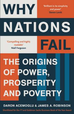 Why Nations Fail: The Origins of Power, Prosperity and Poverty de Daron Acemoglu