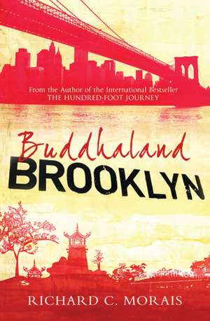 Buddhaland Brooklyn de Richard C. Morais