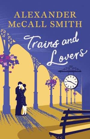 Trains & Lovers de Alexander McCall Smith