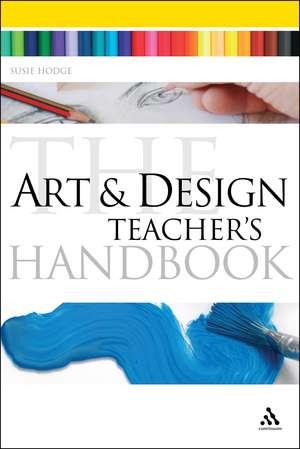 The Art and Design Teacher's Handbook imagine