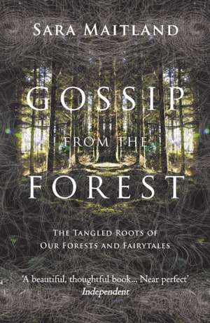 Gossip from the Forest de Sara Maitland