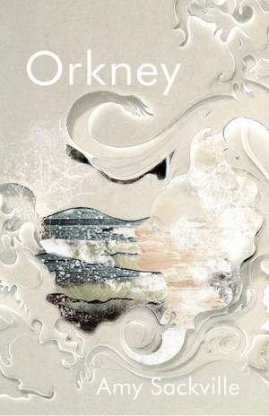 Orkney de Amy Sackville