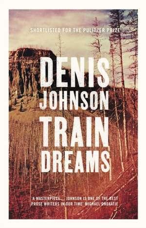 Train Dreams de Denis Johnson
