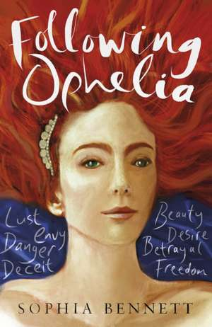 Following Ophelia de Sophia Bennett