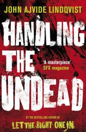 Handling the Undead de John Ajvide Lindqvist