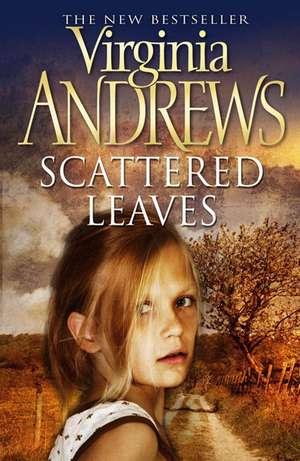 Scattered Leaves de Virginia Andrews
