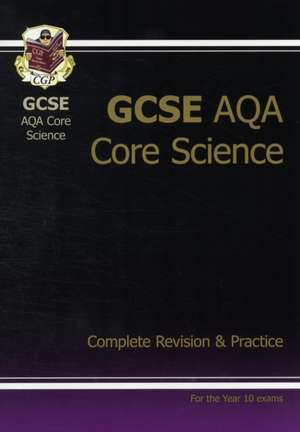 GCSE Core Science AQA A Complete Revision & Practice Higher