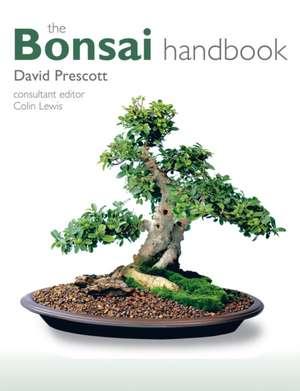 The Bonsai Handbook de David Prescott