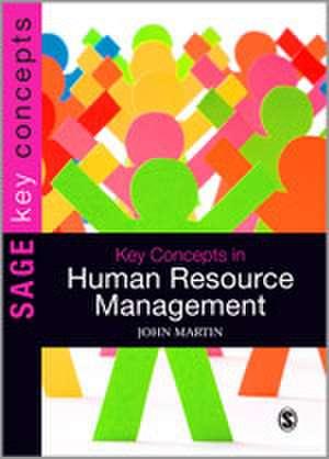 Key Concepts in Human Resource Management de John Martin