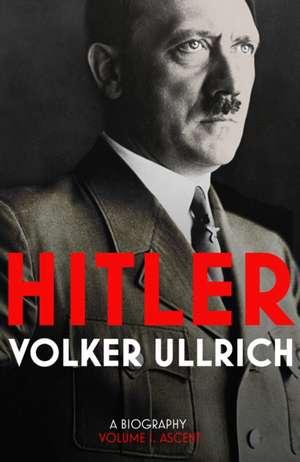 Hitler: Volume I de Volker Ullrich
