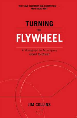 Turning the Flywheel de Jim Collins