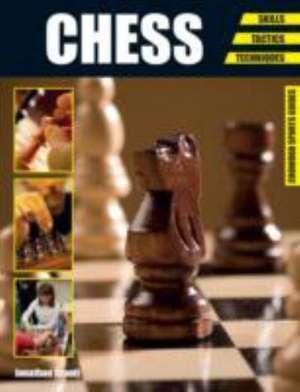 Chess Skills - Tactics - Techniques:  The Complete Story de Jonathan Arnott