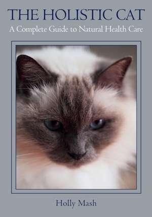 The Holistic Cat de Holly Mash