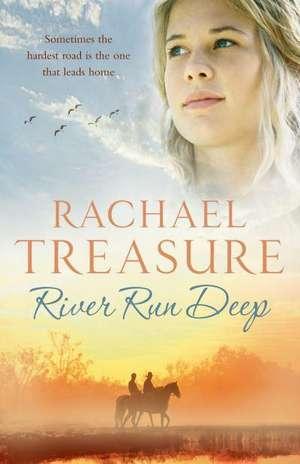 River Run Deep de Rachael Treasure