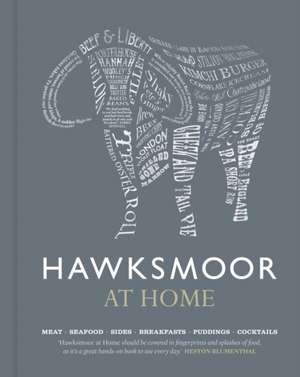 Hawksmoor at Home Meat - Seafood - Sides - Breakfasts - Puddings - Cocktails:  Inside the Dark World of Stand-Up Comedy de Huw Gott