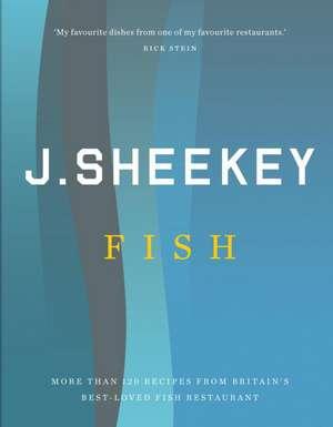 J. Sheekey Fish:  More Than 120 Recipes from Britain's Best-Loved Fish Restaurant de Tim Hughes