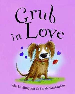 Burlingham, A: Grub in Love