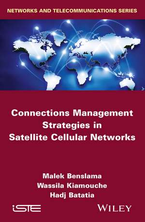 Connections Management Strategies in Satellite Cellular Networks de Malek Benslama