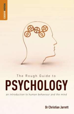 The Rough Guide to Psychology de Dr Christian Jarrett