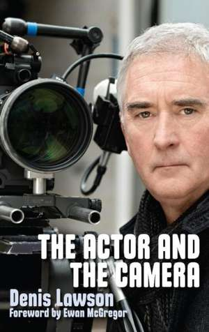 The Actor and the Camera de Denis Lawson