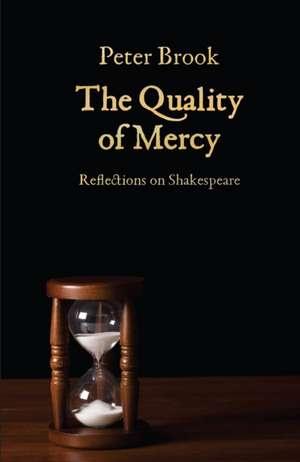 The Quality of Mercy de Peter Brook