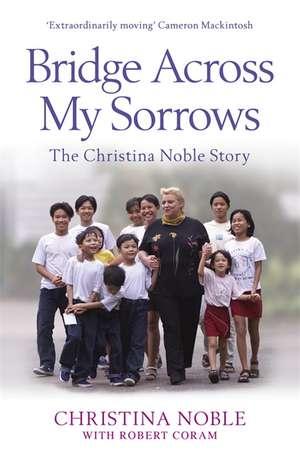 Bridge Across My Sorrows de Christina Noble
