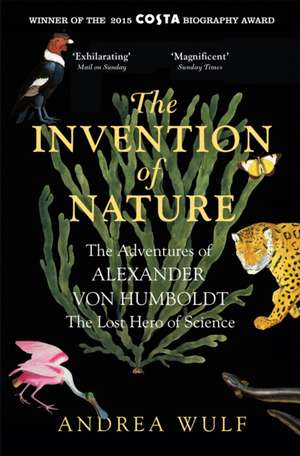 The Invention of Nature de Andrea Wulf