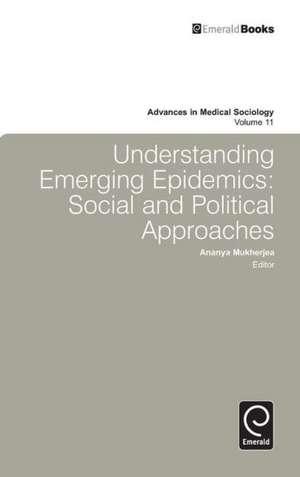 Understanding Emerging Epidemics:  Social and Political Approaches de Giandomenica Becchio