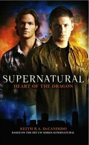 Supernatural:  Heart of the Dragon de Keith R. A. DeCandido
