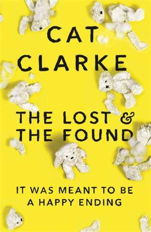 The Lost and the Found de Cat Clarke