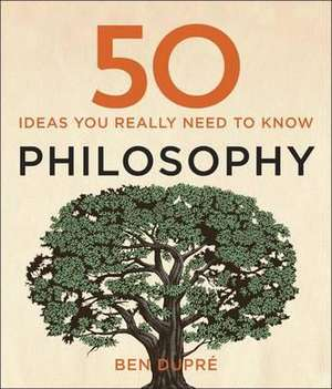 Dupre, B: 50 Philosophy Ideas You Really Need to Know imagine