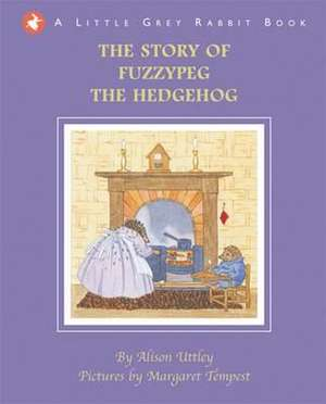 The Little Grey Rabbit: The Story of Fuzzypeg the Hedgehog