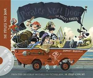 Duddle, J: The Pirates Next Door Book & CD de Jonny Duddle