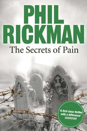 The Secrets of Pain de Phil Rickman
