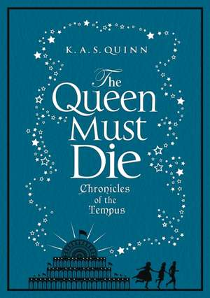 The Chronicles of The Tempus 1. The Queen Must Die