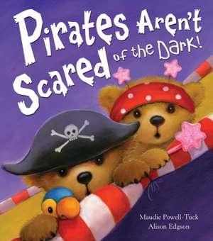 Pirates Aren't Scared of the Dark!
