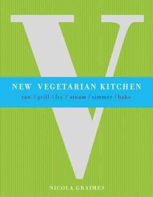 Graimes, N: New Vegetarian Kitchen de Nicola Graimes
