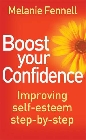 Boost Your Confidence de Melanie Fennell