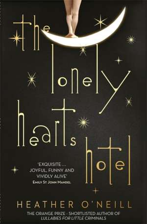 The Lonely Hearts Hotel de Heather O'Neill