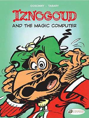 Iznogoud Vol.4: Iznogoud And The Magic Computer