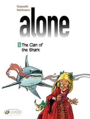 Alone Vol. 3: The Clan of the Shark de Fabien Vehlmann