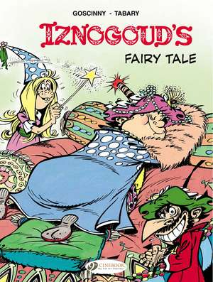 Iznogoud Vol 12: Iznougoud's Fairy Tale