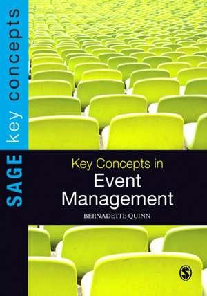 Key Concepts in Event Management de Bernadette Quinn